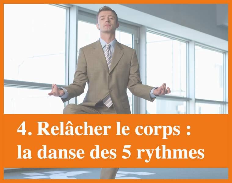 Méthode 4 : la danse des 5 rythmes... pour relâcher le corps