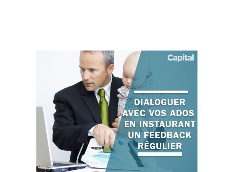 Instaurez un feed-back régulier pour dialoguer avec vos ados