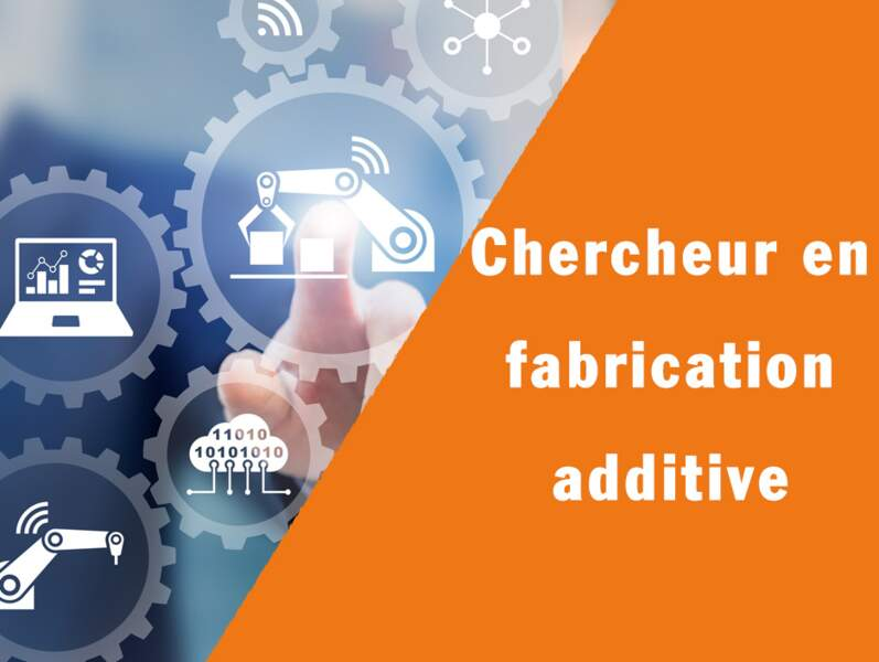 Chercheur en fabrication additive - Il développe l'impression 3D dans les usines