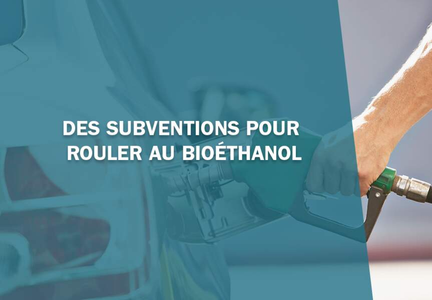 2- Des subventions pour rouler au bioéthanol