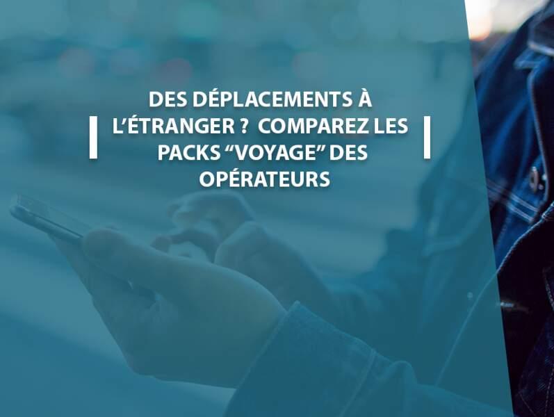 """Des déplacements à l'étranger ? Comparez les packs """"voyage"""" des opérateurs"""