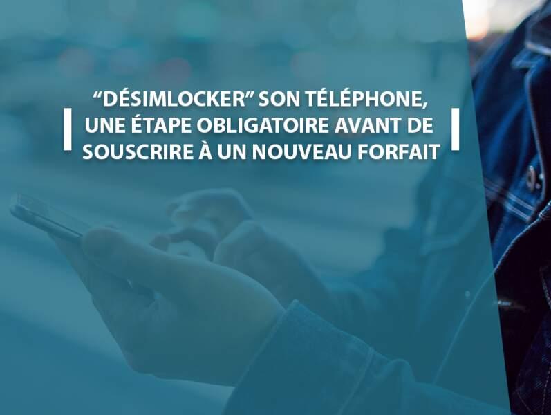 """""""Désimlocker"""" son téléphone, une étape obligatoire avant de souscrire à un nouveau forfait"""