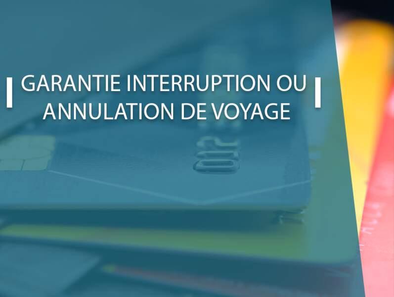 Garantie interruption ou annulation de voyage