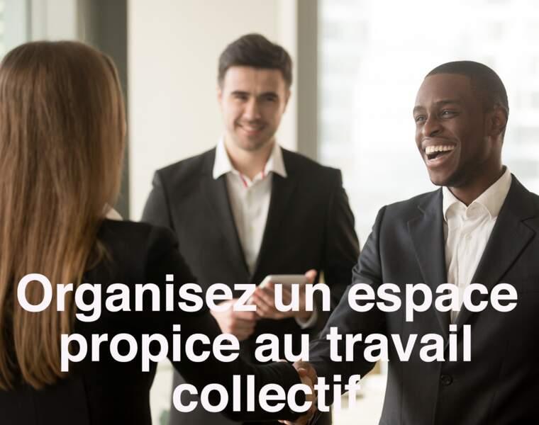 Organisez un espace propice au travail collectif