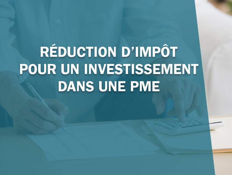 Réduction d'impôt pour un investissement dans une PME