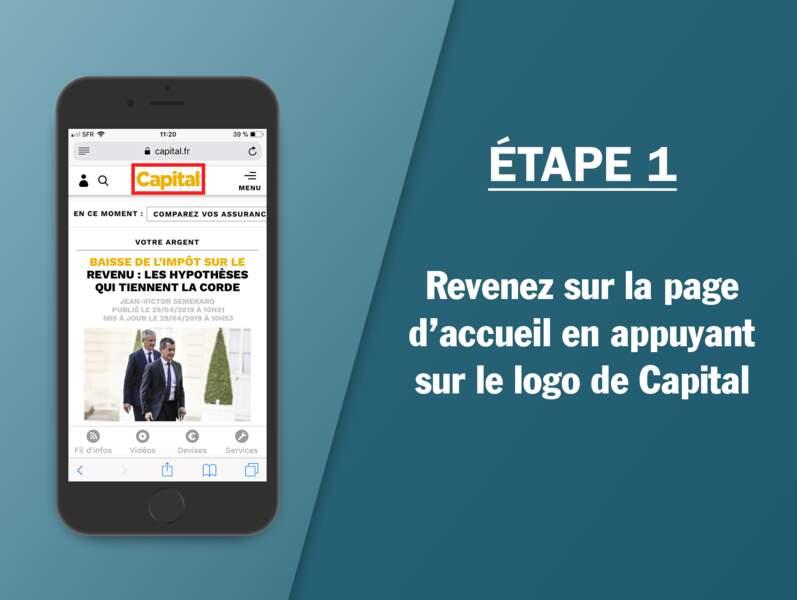 Étape 1 : Revenez sur la page d'accueil en appuyant sur le logo de Capital