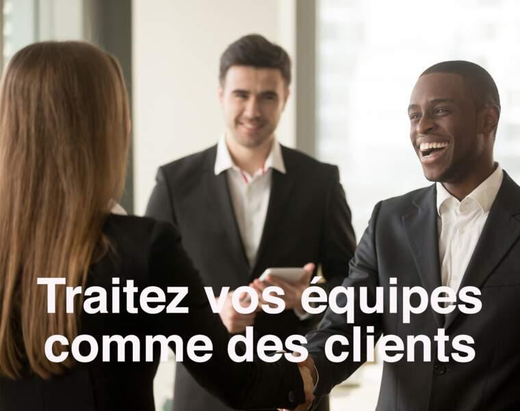 Traitez vos équipes comme des clients