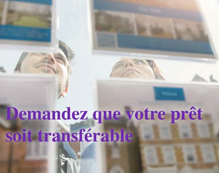 Demandez que votre prêt soit transférable