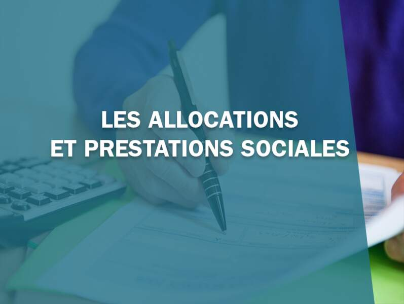Les allocations et prestations sociales