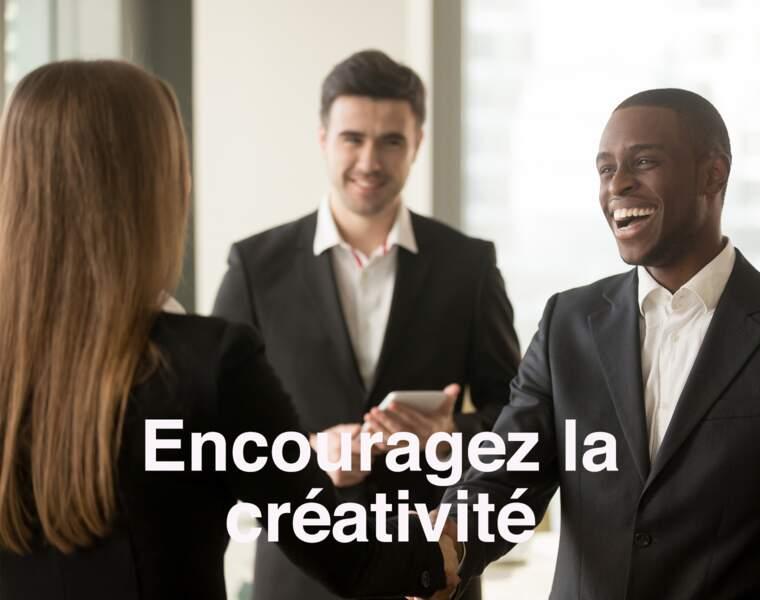 Encouragez la créativité