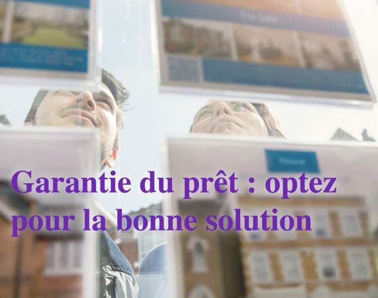 Garantie du prêt : optez pour la bonne solution