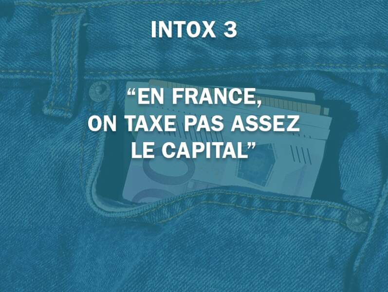 """En France, on taxe pas assez le capital"""