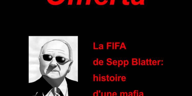 Corruption : le livre qui enfonce la FIFA