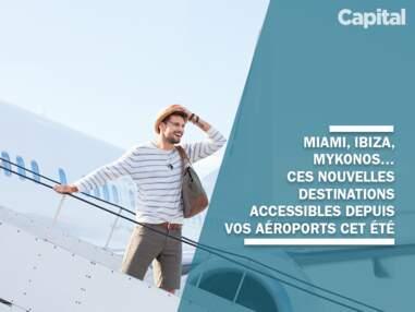 Miami, Ibiza, Mykonos…ces nouvelles destinations accessibles depuis vos aéroports cet été