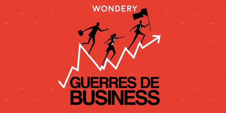 """""""Guerres de Business"""", un nouveau podcast diffusé exclusivement par Capital"""
