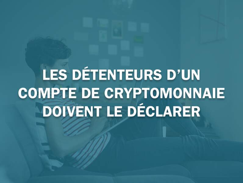Les détenteurs d'un compte de cryptomonnaie doivent le déclarer