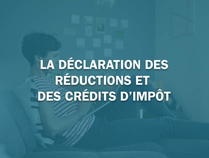La déclaration des réductions et des crédits d'impôts