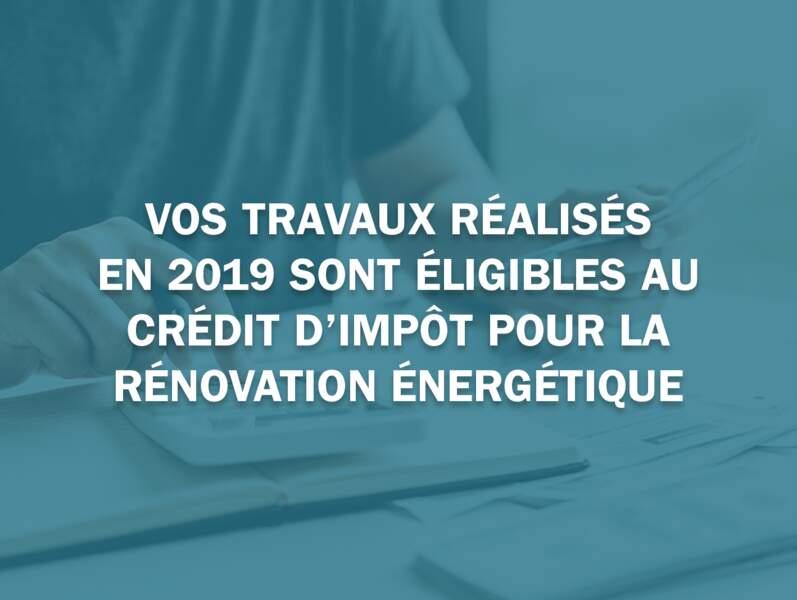 Vos travaux réalisés en 2019 sont éligibles au crédit d'impôt pour la rénovation énergétique