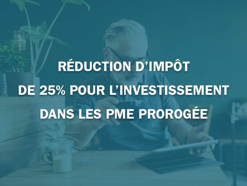 Réduction d'impôt de 25% pour l'investissement dans les PME prorogée