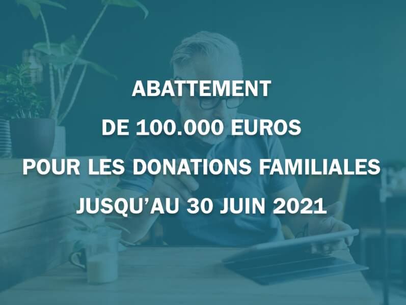 Abattement de 100.000 euros pour les donations familiales jusqu'au 30 juin 2021