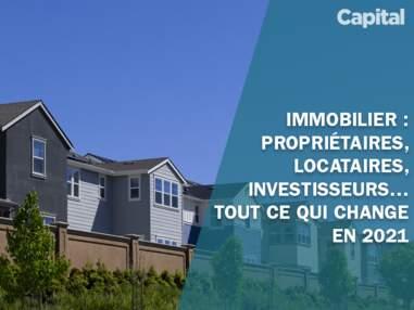 Immobilier: propriétaires, locataires, investisseurs… tout ce qui change pour vous en 2021