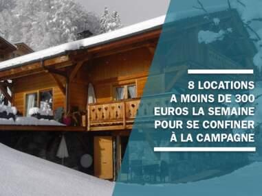 8 locations à moins de 300 euros la semaine pour se confiner à la campagne... au cas où