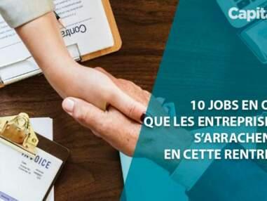 10 jobs en or que les entreprises s'arrachent en cette rentrée