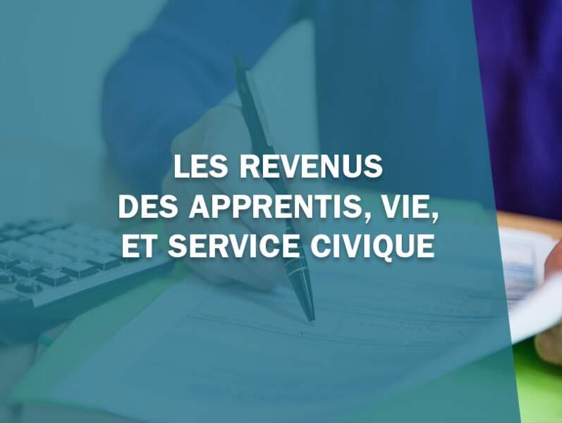 Les revenus des apprentis, VIE, service civique