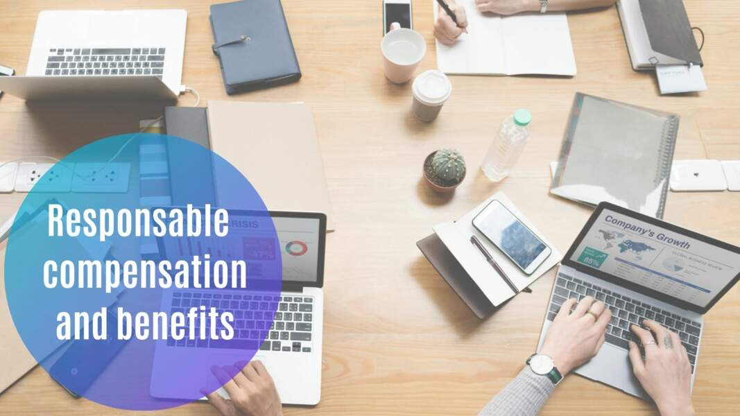 Responsable compensation and benefits