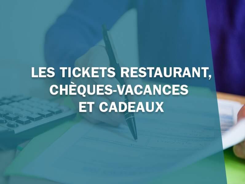 Tickets restaurants, chèques-vacances et cadeaux