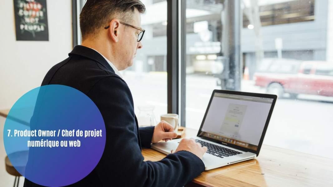 7. Product Owner / Chef de projet numérique ou web