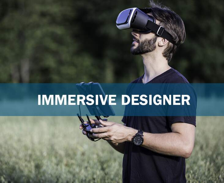 Immersive designer : l'inventeur de mondes virtuels