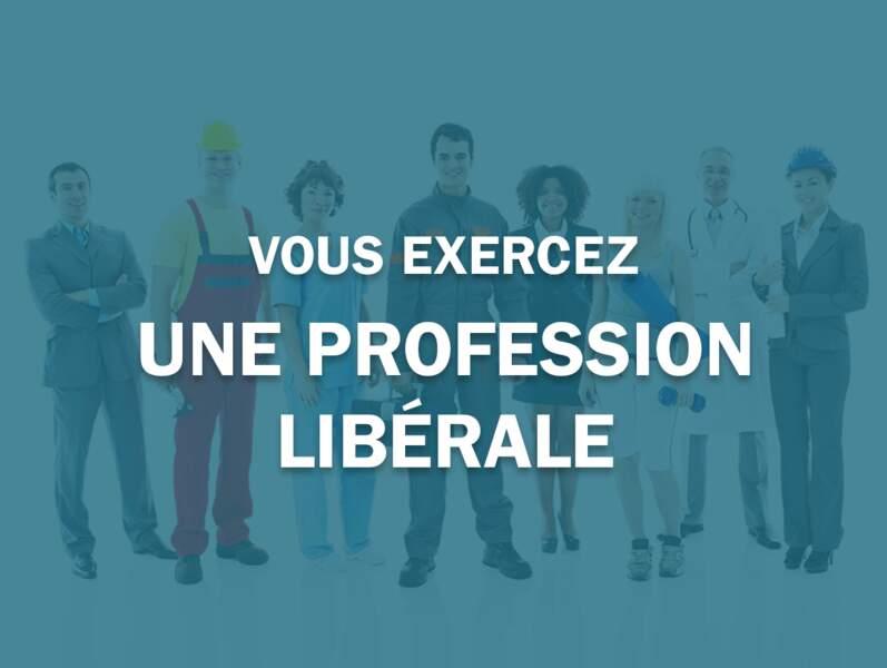 Vous exercez une profession libérale