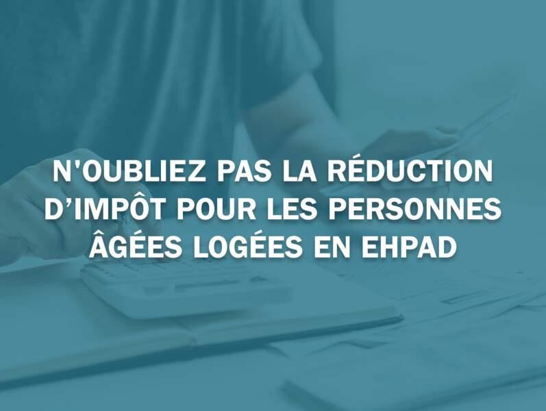 N'oubliez pas la réduction d'impôt pour les personnes âgées logées en Ehpad
