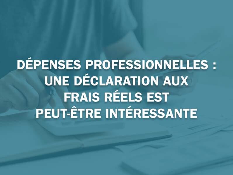 Dépenses professionnelles : une déclaration aux frais réels est peut-être intéressante
