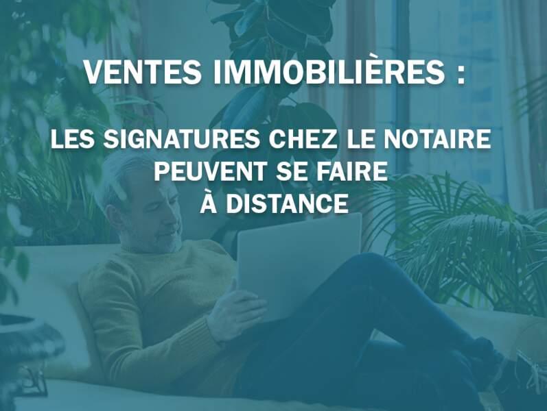Ventes immobilières : les signatures chez le notaire peuvent se faire à distance
