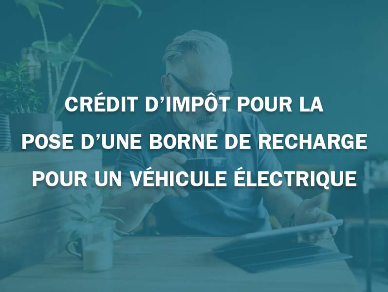 Crédit d'impôt pour la pose d'une borne de recharge pour un véhicule électrique