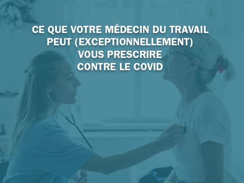 Covid-19 : ce que votre médecin du travail peut (exceptionnellement) vous prescrire