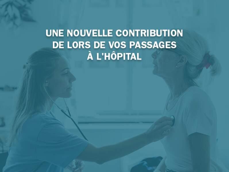 Une nouvelle contribution lors de vos passages à l'hôpital