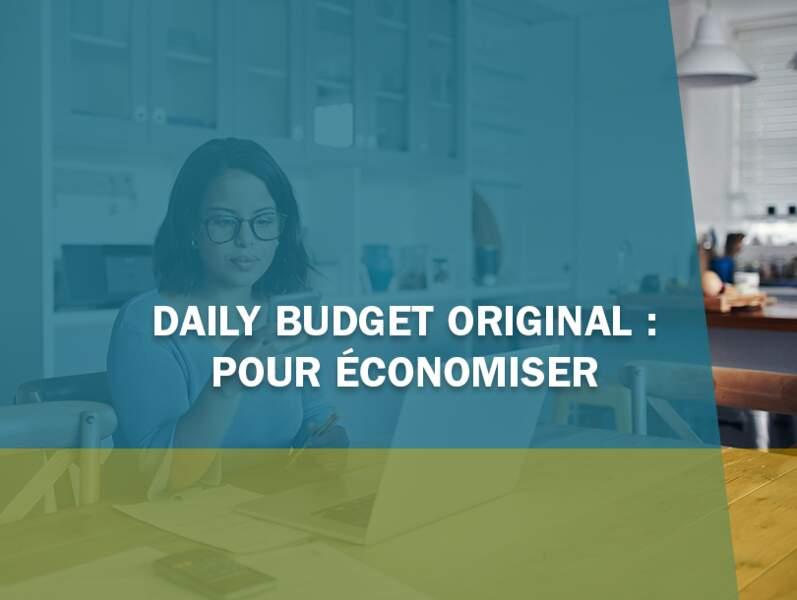 Daily Budget Original : pour économiser