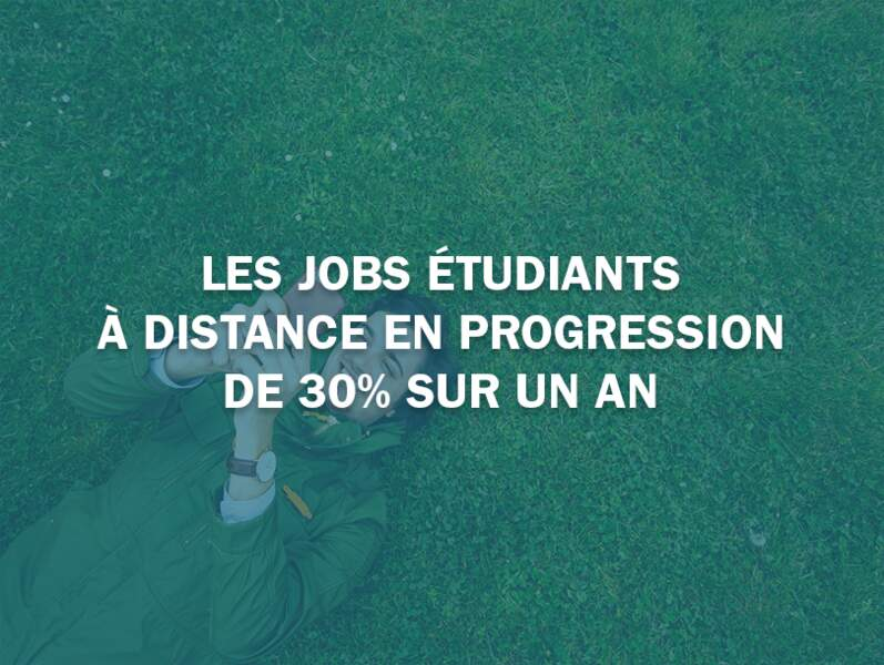 Les jobs étudiants à distance en progression de 30% sur un an