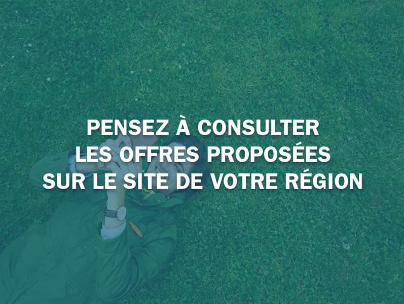 Pensez à consulter les offres proposées sur le site de votre région