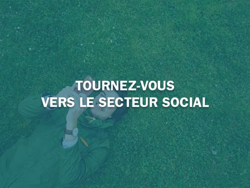 Tournez-vous vers le secteur social