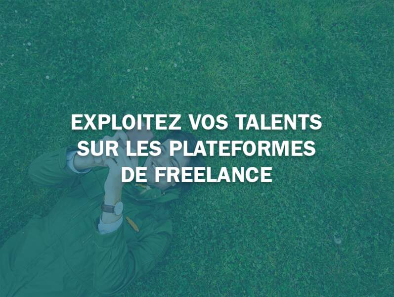 Exploitez vos talents sur les plateformes de freelance