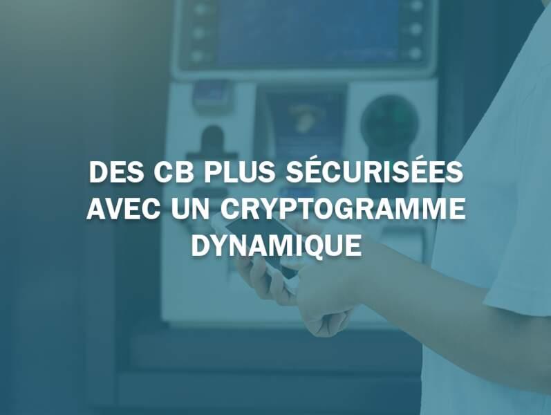 Des CB plus sécurisées avec un cryptogramme dynamique