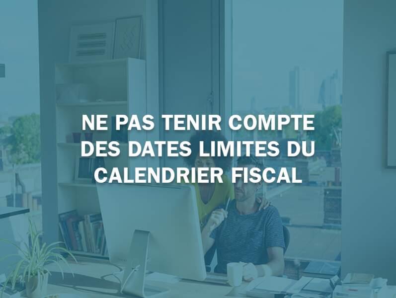 Ne pas tenir compte des dates limites du calendrier fiscal
