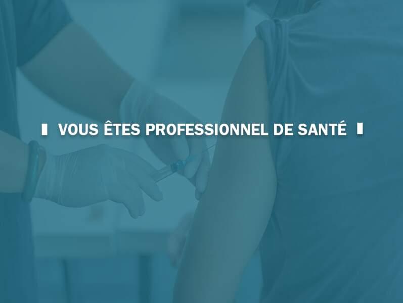 Vous êtes professionnel de santé
