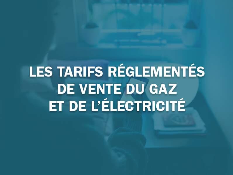 Les tarifs réglementés de vente du gaz et de l'électricité