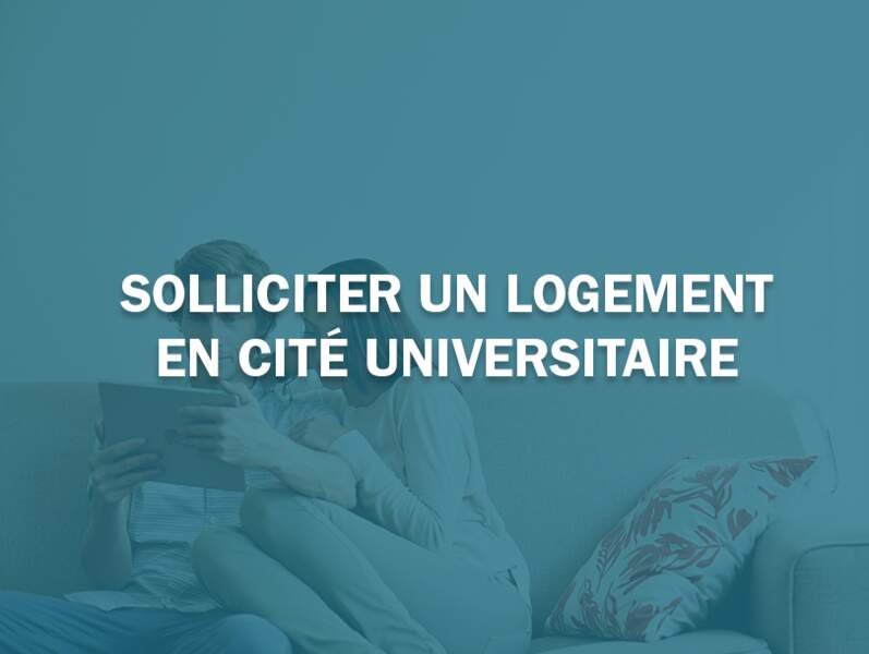 Solliciter un logement en cité universitaire